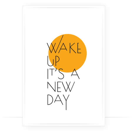 Wake up it's a new day, vector. Minimalist art design. Wording design, lettering isolated on white background. Wall decals, wall art, artwork, Home Art, poster design. Motivational positive