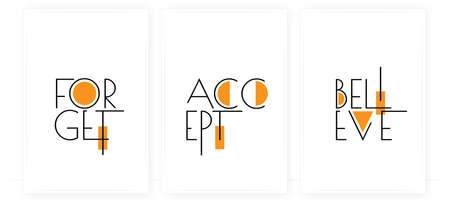 Forget, accept, believe, vector. Wording design. Motivational, inspirational, life quotes. Scandinavian minimalist three pieces poster design. Wall art decor, wall decals Ilustración de vector