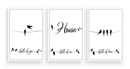 House full of you, full of us, full of love, vector. Wording design. Motivational, inspirational, life quotes. Scandinavian minimalist three piece poster design with birds on a wire. Wall art decor