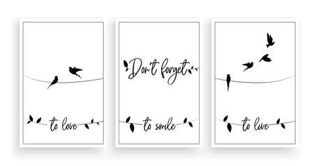 Don't forget to love, to smile, to live, vector. Wording design. Motivational, inspirational, life quotes. Scandinavian minimalist three piece poster design with birds on a wire. Wall art decor