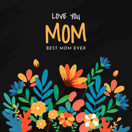 Happy mother's day.Illustration of beautiful floral wallpaper, greeting card or template design on black background with beautiful typography. Love you mom.