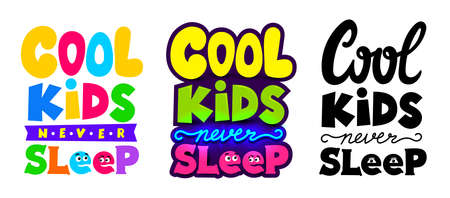 Set of hand drawn card, poster with sign in COOL KIDS NEVER SLEEP, perfect for children decoration in colorful, black and white colors. Vector illustration. Isolated on white background.