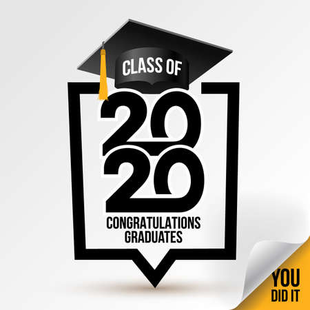 class of 2020. Congrats Graduation. Lettering Graduation, You did it. Template for design, party, high school or college graduate, yearbook. Vector illustration. Isolated on white background. Illustration