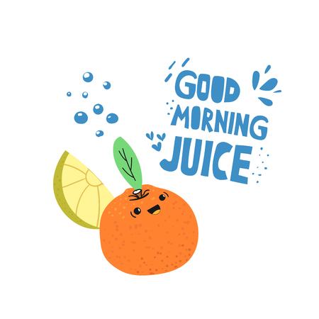 Kawaii orange, mandarin hand drawn flat character. Good morning juice stylized lettering. Refreshing drink typography. Lemon slice. Smiling tropical fruit, citrus. Juice banner, poster, advert design 矢量图像