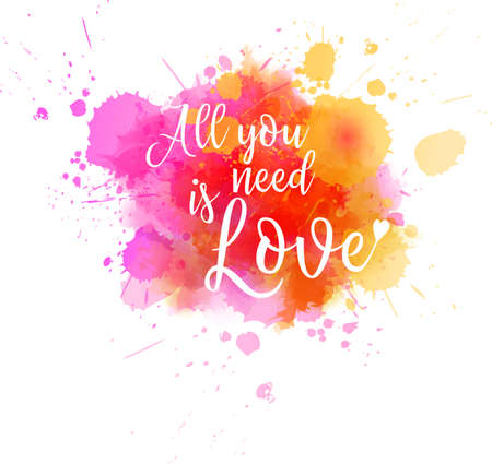 Watercolor imitation background with All you need is love typography message