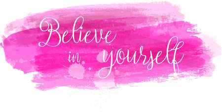 Watercolor imitation brushed lines with Believe  in yourself text message. Pink colored. Vector illustration. Illustration
