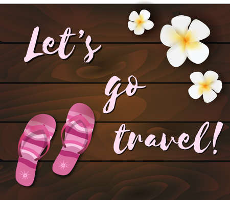 flipflops: Wooden background with flowers, flip-flops and typographic travel message. Illustration