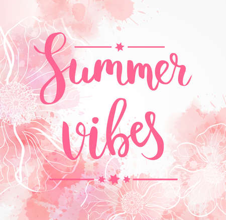 Pastel background watercolor background with abstract flowers. Summer vibes handwritten calligraphy message.