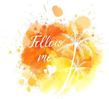 orange trees: Watercolor imitation background with handwritten modern calligraphy message Follow me and palm trees.  Orange colored. Vector illustration.