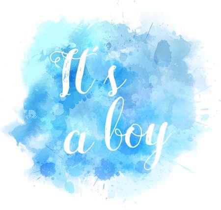 Baby gender reveal concept illustration. Watercolor imitation splash blot.  Its a boy. Blue colored. Illustration