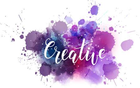 Être une phrase de lettrage artistique créative sur les splash de couleurs d'imitation aquarelle. Citation inspirante de calligraphie moderne. Illustration vectorielle.