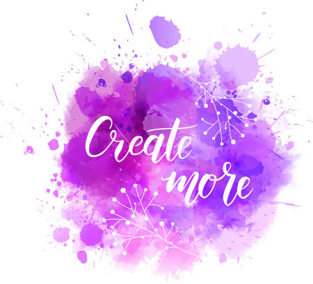 Create more hand lettering phrase on watercolor imitation color splash. Modern calligraphy inspirational quote. Vector illustration.