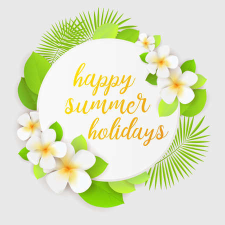 Decorative round background with tropical flowers and leaves. With happy summer holidays calligraphy message.