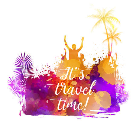 Abstract painted splash shape with silhouettes. Travel concept - palm trees, sun umbrella, partying people. Its travel time text message. Multicolored watercolor imitation vector illustration. Illustration