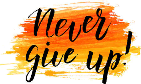"Watercolor imitation orange brushed background with modern calligraphy message ""Never give up"". Vector illustration."