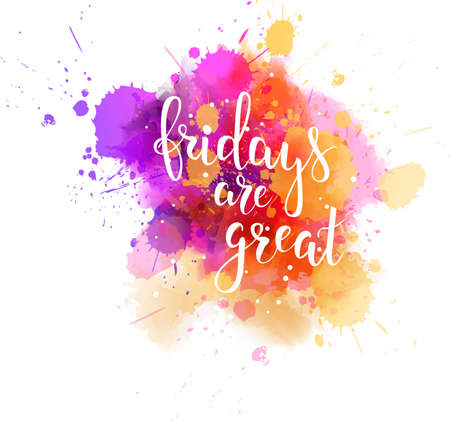 Watercolor imitation splash background with Fridays are great message. Hand written modern calligraphy text. Vectores