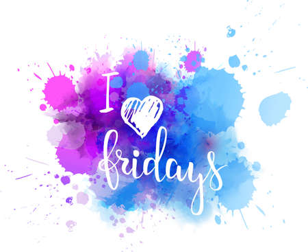 Watercolor imitation splash background with I love Fridays text. Hand written modern calligraphy text. Ilustração