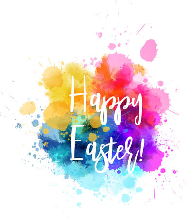 Watercolor imitation multicolored design with calligraphy message Happy Easter Vector illustration.