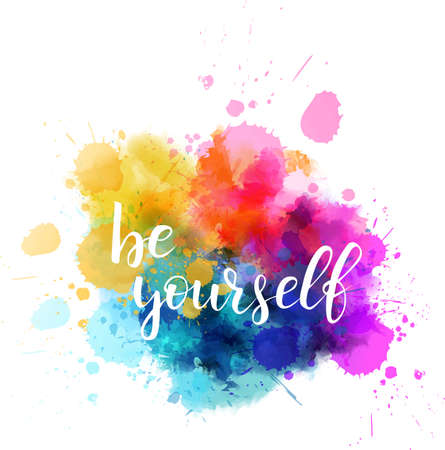 Be yourself hand lettering phrase on watercolor imitation color splash. Modern calligraphy inspirational quote vector illustration.