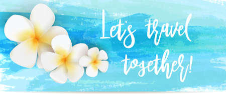 Banner with abstract watercolor brushed lines and tropical plumeria flowers. Lets travel together text message. Travel concept background. Illustration