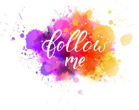 Watercolor imitation paint splash background with handwritten modern calligraphy message follow me. Bright purple, pink and orange colored. Illustration
