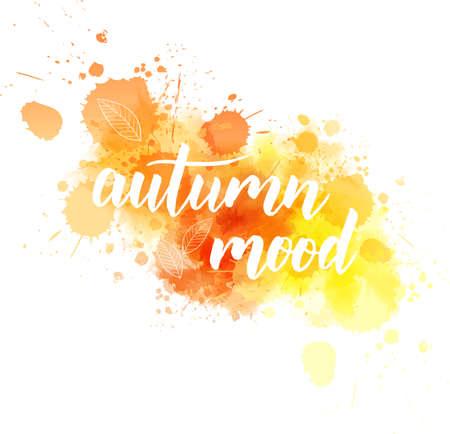 Autumn mood - handwritten modern calligraphy lettering on abstract watercolor splash. Season illustration. Orange and yellow colored. Illustration