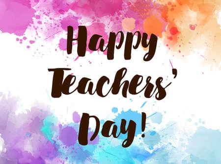 Happy Teachers Day! - watercolor splashes holiday background Ilustração