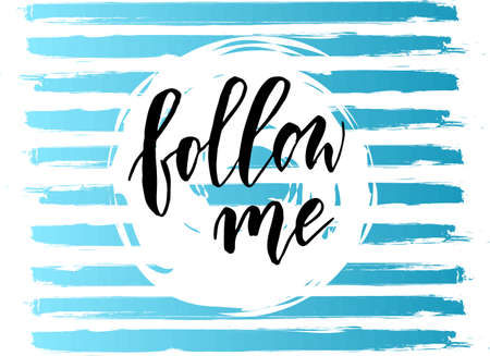 Follow me - handwritten modern calligraphy lettering text on grunge lines background Stock fotó - 127321815