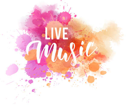 Live Music - handwritten modern calligraphy lettering on orange and pink watercolor splash background.