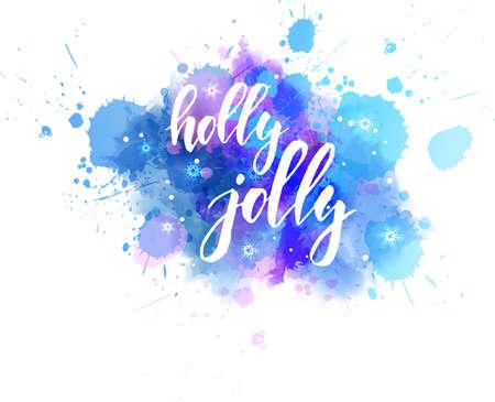 Holly jolly decorative Christmas holiday calligraphy handlettering. On watercolor paint splash blot. Illusztráció