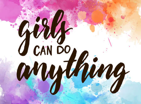 Multicolored splash watercolor background with handwritten modern calligraphy text Girls can do everything