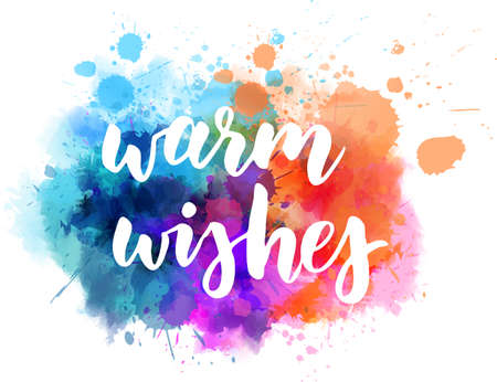 Warm wishes - decorative holiday calligraphy handlettering. On multicolored watercolor paint splash blot. Illustration