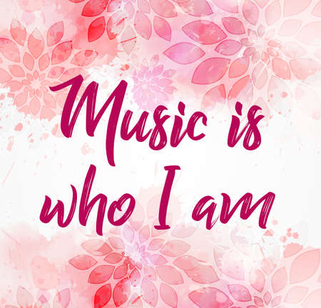 Music is who I am - calligraphy text on pink floral background with watercolor paint splashes Çizim