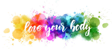 Love your body - motivational message. Handwritten modern calligraphy inspirational text on multicolored watercolor paint splash line