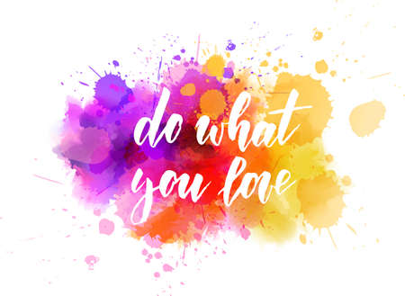 Do what you love - handwritten modern calligraphy lettering inspirational quote. On watercolor splash blot background