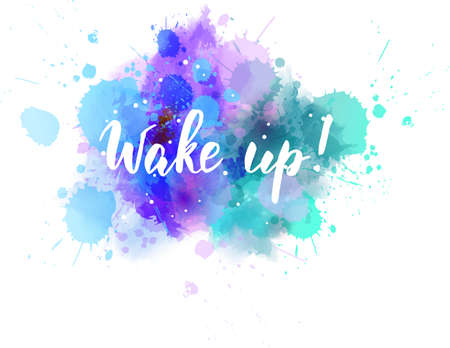 Wake up! - handwritten modern calligraphy lettering phrase on watercolor imitation color splash.