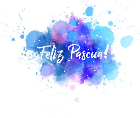 Feliz Pascua - Frohe Ostern auf Spanisch. Abstrakter Aquarellimitations-Spritzenhintergrund mit Kalligraphietext. Ostern-Konzepthintergrund.