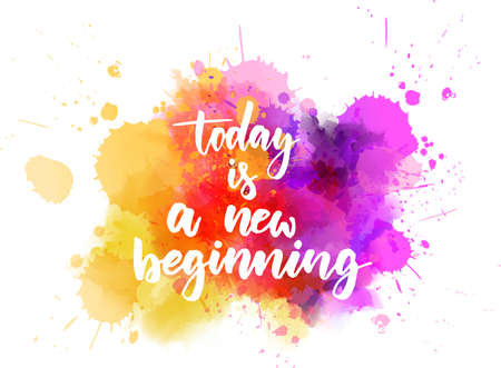 Today is a new beginning - inspirational handwritten modern calligraphy lettering text on abstract watercolor paint splash background.