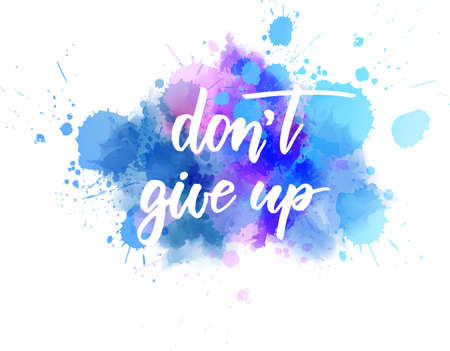 Don't give up - motivational handwritten modern calligraphy lettering text on abstract watercolor paint splash background. Çizim