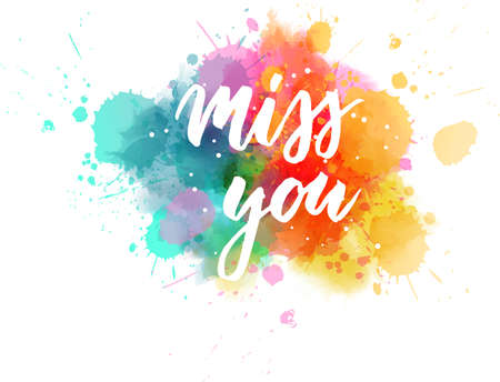 Miss you - handwritten modern calligraphy lettering text on multicolored watercolor paint splash background. Иллюстрация