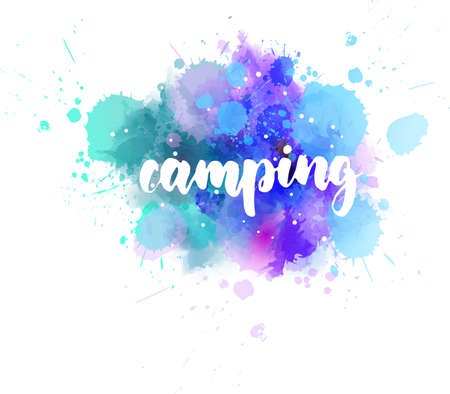 Camping - handwritten modern calligraphy lettering message on watercolor paint splash.