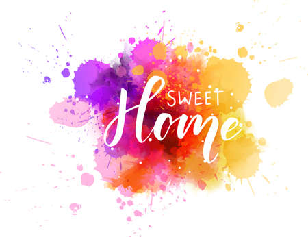 Sweet home - handwritten modern calligraphy lettering text on abstract watercolor paint splash background. Purple and orange colored