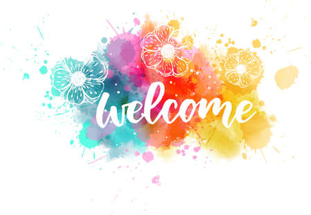 Welcome  - handwritten modern calligraphy lettering on colorful watercolor paint splashes with abstract flowers Stock fotó - 127207032
