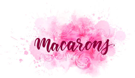 Macarons - handwritten modern calligraphy lettering. Abstract background from watercolor splashes.