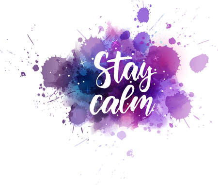 Stay calm - handwritten modern calligraphy lettering text on abstract watercolor imitation painted galaxy background