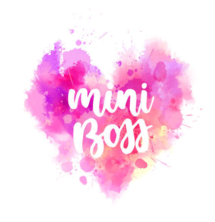 Mini boss -  inspirational handwritten modern calligraphy lettering on watercolor painted heart. Template typography for t-shirt, prints, banners, badges, posters, postcards, etc.