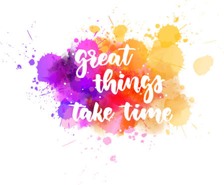 Great things take time - inspirational handwritten modern calligraphy lettering text on abstract watercolor paint splash background. Stock fotó - 128112820
