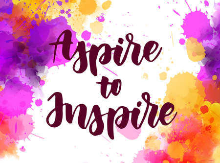 Aspire to Inspire - handwritten modern calligraphy lettering text on background with watercolor paint splashes. Inspirational background