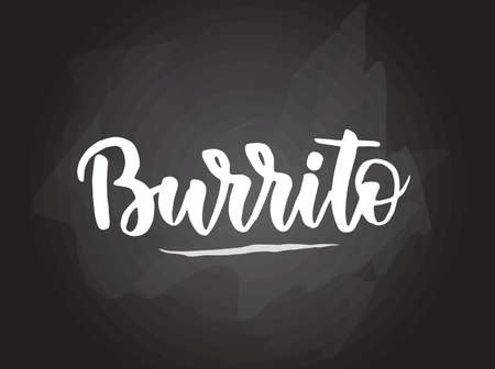 Burrito - handwritten modern calligraphy handlettering typography on blackboard (chalkboard) background.