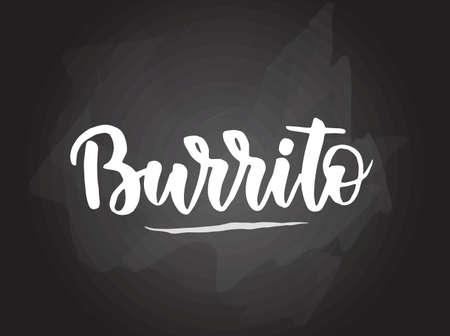 Burrito - handwritten modern calligraphy handlettering typography on blackboard (chalkboard) background. Stock fotó - 128592865